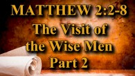 "KEY VERSE: Matthew 2:2-8 (ESV) 2 saying, ""Where is he who has been born king of the Jews? For we saw his star when it rose and have come to […]"