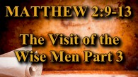 KEY VERSE: Matthew 2:9-13 (ESV) 9 After listening to the king, they went on their way. And behold, the star that they had seen when it rose went before them […]