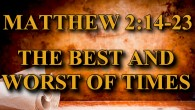 KEY VERSE: Matthew 2:14-23 14 And he rose and took the child and his mother by night and departed to Egypt  15 and remained there until the death of Herod. […]