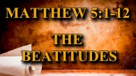 KEY VERSE: Matthew 5:1-12 (ESV) 1 Seeing the crowds, he went up on the mountain, and when he sat down, his disciples came to him. 2 And he opened his […]