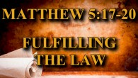 "KEY VERSE: Matthew 5:17-20 (ESV) 17 ""Do not think that I have come to abolish the Law or the Prophets; I have not come to abolish them but to fulfill […]"