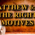 """KEY VERSE: Matthew 6:1-4 (ESV) 1 """"Beware of practicing your righteousness before other people in order to be seen by them, for then you will have no reward from your […]"""