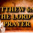 """KEY VERSE: Matthew 6:9-13 (ESV) 9 Pray then like this: """"Our Father in heaven, hallowed be your name. 10 Your kingdom come, your will be done, on earth as it […]"""