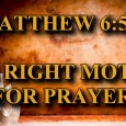"""KEY VERSE: Matthew 6:5-8 (ESV) 5 """"And when you pray, you must not be like the hypocrites. For they love to stand and pray in the synagogues and at the […]"""