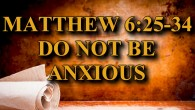 "KEY VERSE: Matthew 6:25-34 (ESV) 25 ""Therefore I tell you, do not be anxious about your life, what you will eat or what you will drink, nor about your body, […]"