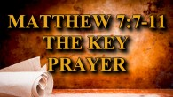 "KEY VERSE: Matthew 7:7-11 (ESV) 7 ""Ask, and it will be given to you; seek, and you will find; knock, and it will be opened to you. 8 For everyone […]"
