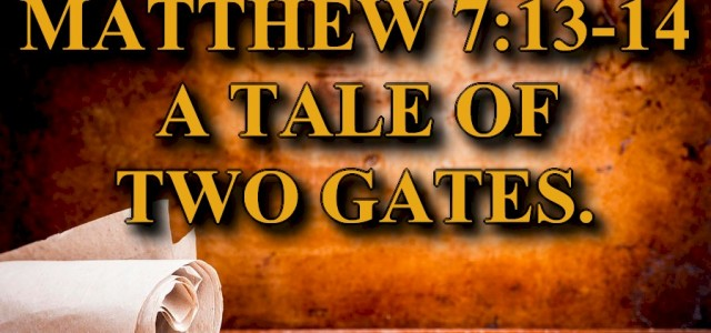 """KEY VERSE: Matthew 7:13-14 (ESV) 13 """"Enter by the narrow gate. For the gate is wide and the way is easy that leads to destruction, and those who enter by […]"""