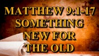 GRACE In these verses, Jesus is healing the sick, calling sinners to discipleship and offering Grace to fulfill the Law of Religion. Are you ready for something new with Jesus? […]