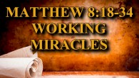 MIRACLES In the following verses, we will learn about the cost of following Jesus. We will see His Divine Power over Nature and we will get a preview of what's […]
